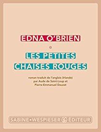Les petites chaises rouges - Edna O'Brien