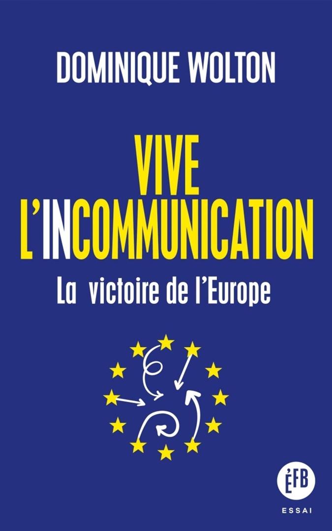 Vive l'incomunication – La victoire de l'Europe